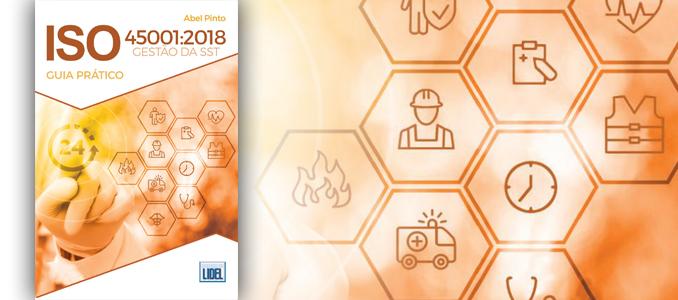 ISO 45001:2018 – Gestão da Segurança e Saúde no Trabalho de Abel Pinto