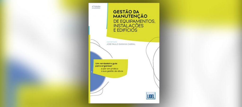 """Saraiva Cabral lança 4.ª edição da obra """"Gestão da Manutenção de equipamentos, instalações e edifícios"""""""